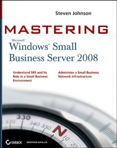 Mastering Microsoft Windows Small Business Server 2008 (Paperback)-cover