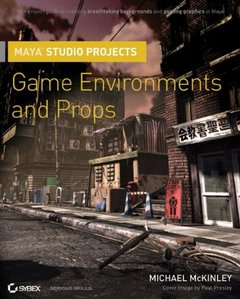 Maya Studio Projects : Game Environments and Props (Paperback)-cover