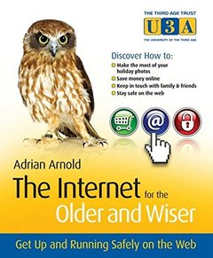 The Internet for the Older and Wiser: Get Up and Running Safely on the Web (Paperback)-cover