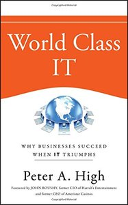 World Class IT: Why Businesses Succeed When IT Triumphs (Hardcover)-cover