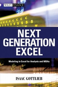 Next Generation Excel: Modeling in Excel for Analysts and MBAs (Wiley Finance)-cover
