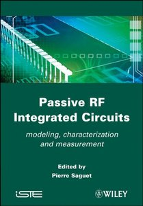 Passive RF Integrated Circuits: Modeling, Characterization and Measurement (Hardcover)
