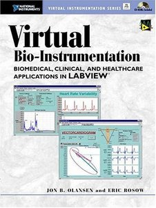 Virtual Bio-Instrumentation: Biomedical, Clinical, and Healthcare Applications in LabVIEW (Paperback)