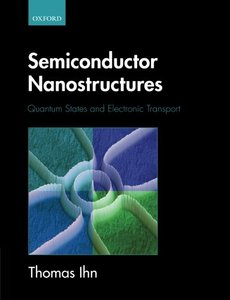 Semiconductor Nanostructures: Quantum states and electronic transport (Paperback)-cover