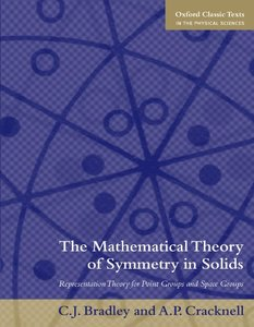 The Mathematical Theory of Symmetry in Solids: Representation Theory for Point Groups and Space Groups (Paperback)-cover
