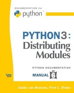 Python 3: Distributing Modules: (Python Documentation Manual Part 6) (Paperback)-cover