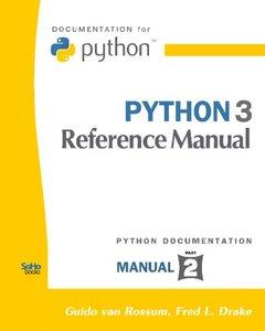 Python 3 Reference Manual: (Python Documentation Manual Part 2) (Paperback)-cover