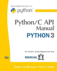 Python/C Api Manual - Python 3: (Python Documentation Manual Part 4) (Paperback)-cover