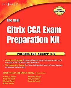 The Real Citrix CCA Exam Preparation Kit: Prepare for XenApp 5.0 (Paperback)