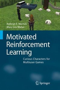 Motivated Reinforcement Learning: Curious Characters for Multiuser Games (Hardcover)