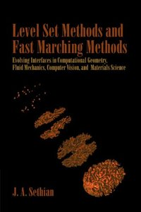 Level Set Methods and Fast Marching Methods: Evolving Interfaces in Computational Geometry, Fluid Mechanics, Computer Vision, and Materials Science, 2/e (Paperback)-cover