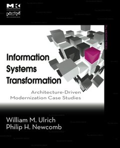 Information Systems Transformation: Architecture-Driven Modernization Case Studies (Paperback)