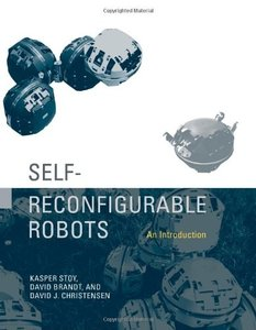 Self-Reconfigurable Robots: An Introduction (Hardcover)