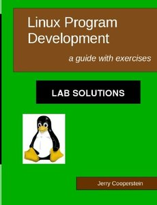 Linux Program Development: Lab Solutions: a guide with exercises (Paperback)