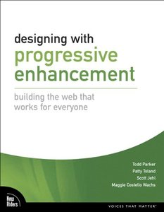 Designing with Progressive Enhancement: Building the Web that Works for Everyone (Paperback)-cover