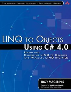 LINQ to Objects Using C# 4.0: Using and Extending LINQ to Objects and Parallel LINQ (PLINQ) (Paperback)-cover