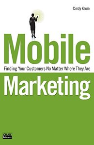 Mobile Marketing: Finding Your Customers No Matter Where They Are (Paperback)-cover