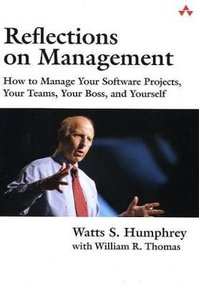 Reflections on Management: How to Manage Your Software Projects, Your Teams, Your Boss, and Yourself (Paperback)