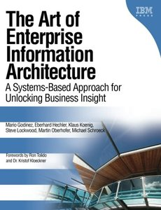 The Art of Enterprise Information Architecture: A Systems-Based Approach for Unlocking Business Insight (Paperback)-cover