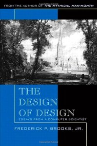The Design of Design: Essays from a Computer Scientist (Paperback)