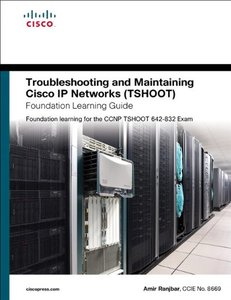 Troubleshooting and Maintaining Cisco IP Networks (TSHOOT) Foundation Learning Guide: Foundation learning for the CCNP TSHOOT 642-832 (Hardcover)-cover