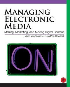 Managing Electronic Media: Making, Marketing, and Moving Digital Content (Paperback)-cover