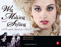 Wig Making and Styling: A Complete Guide for Theatre & Film (Paperback)