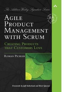 Agile Product Management with Scrum: Creating Products that Customers Love (Paperback)-cover