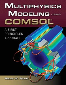 Multiphysics Modeling Using COMSOL: A First Principles Approach (Hardcover)-cover