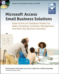 Microsoft Access Small Business Solutions: State-of-the-Art Database Models for Sales, Marketing, Customer Management, and More Key Business Activities (Paperback)-cover
