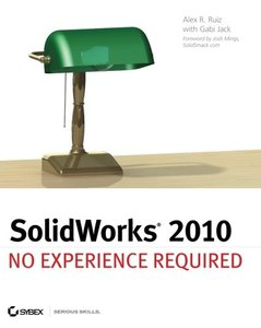 SolidWorks 2010: No Experience Required (Paperback)-cover