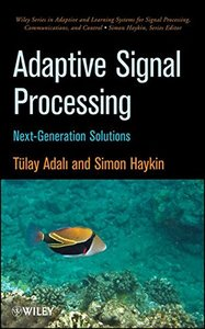 Adaptive Signal Processing: Next Generation Solutions (Hardcover)-cover