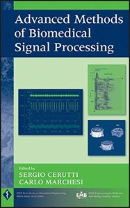 Advanced Methods of Biomedical Signal Processing (IEEE Press Series on Biomedical Engineering)