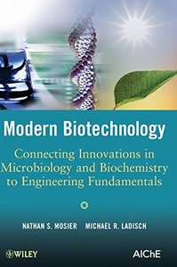 Modern Biotechnology: Connecting Innovations in Microbiology and Biochemistry to Engineering Fundamentals (Hardcover)-cover