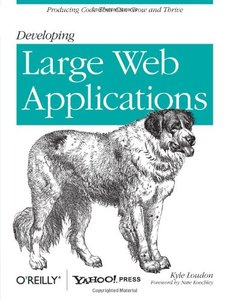 Developing Large Web Applications: Producing Code That Can Grow and Thrive (Paperback)-cover