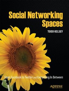 Social Networking Spaces: From Facebook to Twitter and Everything In Between (Paperback-cover