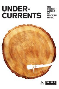 Undercurrents: The Hidden Wiring of Modern Music (Paperback)