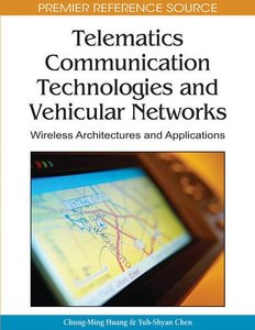 Telematics Communication Technologies and Vehicular Networks: Wireless Architectures and Applications (Hardcover)