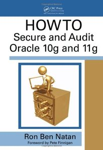 HOWTO Secure and Audit Oracle 10g and 11g (Hardcover)-cover
