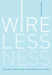 Wirelessness: Radical Empiricism in Network Cultures (Hardcover)-cover