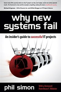 Why New Systems Fail: An Insider's Guide to Successful IT Projects (Paperback)-cover