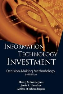 Information Technology Investment: Decision-making Methodology, 2/e (Hardcover)