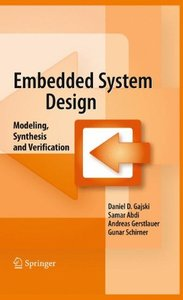 Embedded System Design: Modeling, Synthesis and Verification (Hardcover)-cover