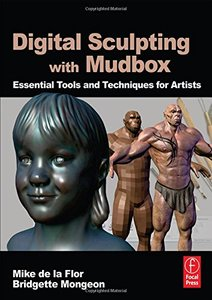 Digital Sculpting with Mudbox: Essential Tools and Techniques for Artists (Paperback)