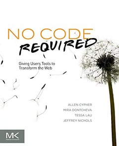 No Code Required: Giving Users Tools to Transform the Web (Paperback)