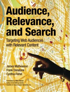 Audience, Relevance, and Search: Targeting Web Audiences with Relevant Content (Paperback)-cover