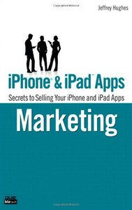 iPhone and iPad Apps Marketing: Secrets to Selling Your iPhone and iPad Apps (Paperback)-cover