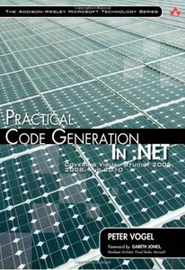 Practical Code Generation in .NET: Covering Visual Studio 2005, 2008, and 2010 (Paperback)-cover
