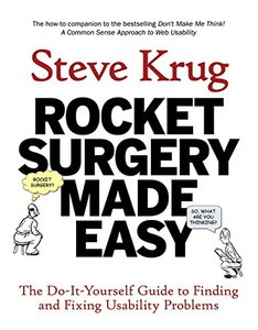Rocket Surgery Made Easy: The Do-It-Yourself Guide to Finding and Fixing Usability Problems (Paperback)-cover