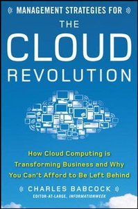 Management Strategies for the Cloud Revolution: How Cloud Computing Is Transforming Business and Why You Can't Afford to Be Left Behind (Hardcover)